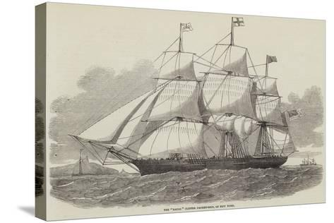 The Racer Clipper Packet-Ship, of New York--Stretched Canvas Print
