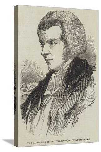 The Lord Bishop of Oxford, Dr Wilberforce--Stretched Canvas Print