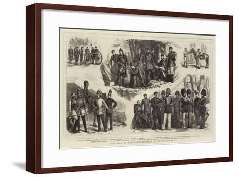 The War in the East, Russian Military Types--Framed Art Print
