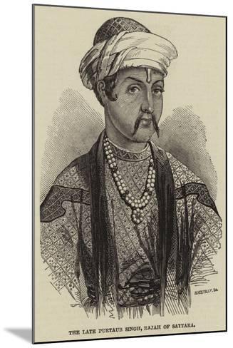 The Late Purtaub Singh, Rajah of Sattara--Mounted Giclee Print