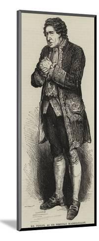 Mr Phelps, as Sir Pertinax Macsycophant--Mounted Giclee Print