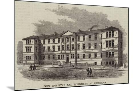 New Hospital and Infirmary at Greenock--Mounted Giclee Print