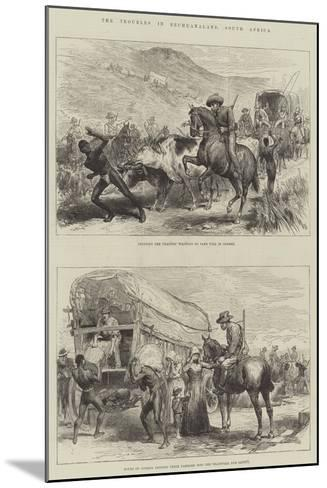 The Troubles in Bechuanaland, South Africa--Mounted Giclee Print