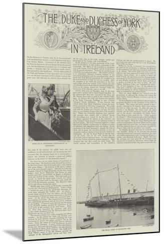 The Duke and Duchess of York in Ireland--Mounted Giclee Print