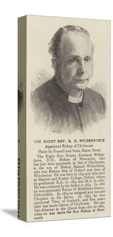 The Right Reverend E R Wilberforce--Stretched Canvas Print