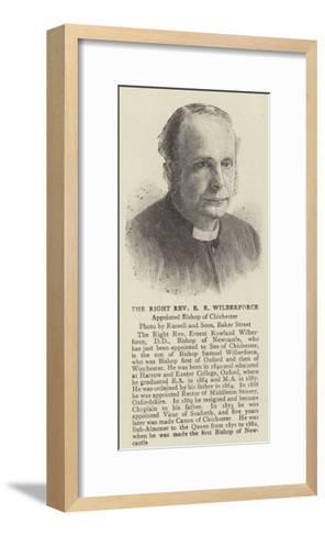 The Right Reverend E R Wilberforce--Framed Art Print