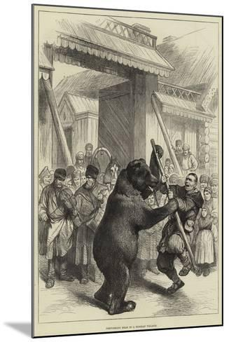Performing Bear in a Russian Village--Mounted Giclee Print