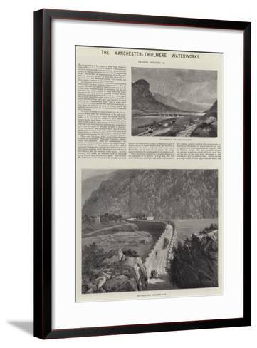 The Manchester-Thirlmere Waterworks--Framed Art Print