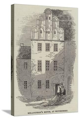 Melancthon's House, at Wittenberg--Stretched Canvas Print