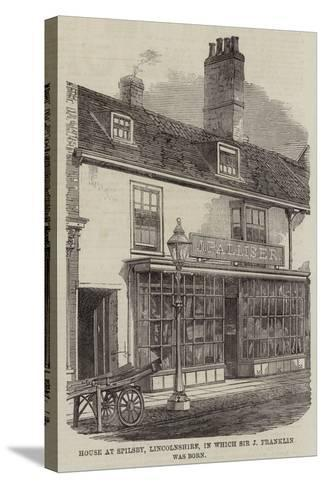Birthplace of Sir John Franklin--Stretched Canvas Print