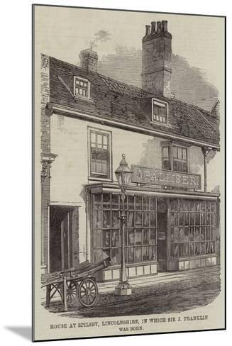 Birthplace of Sir John Franklin--Mounted Giclee Print