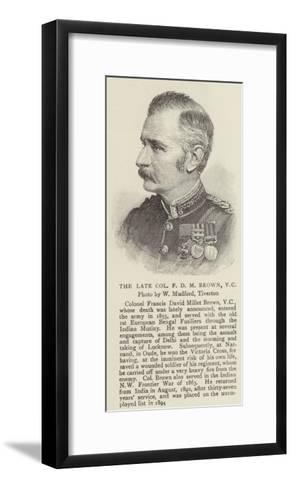 The Late Colonel F D M Brown--Framed Art Print