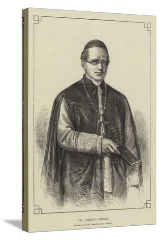 Dr Josephus Fessler--Stretched Canvas Print