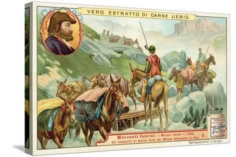 Transportation of Goods Made by Bartolomeus Welser across the Alps--Stretched Canvas Print