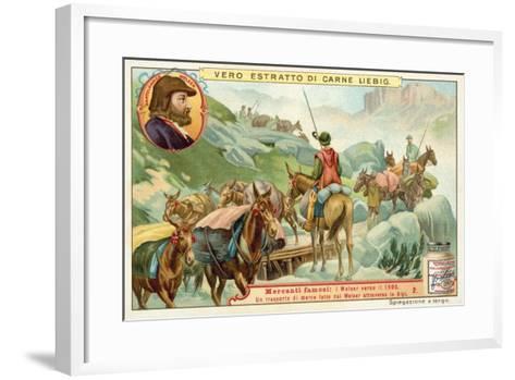 Transportation of Goods Made by Bartolomeus Welser across the Alps--Framed Art Print