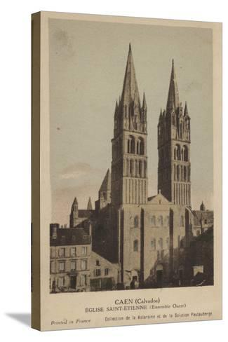 Caen, Eglise Saint Etienne--Stretched Canvas Print