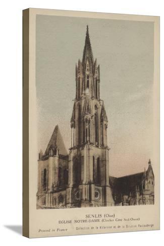 Senlis, Eglise Notre Dame--Stretched Canvas Print