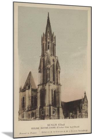 Senlis, Eglise Notre Dame--Mounted Giclee Print