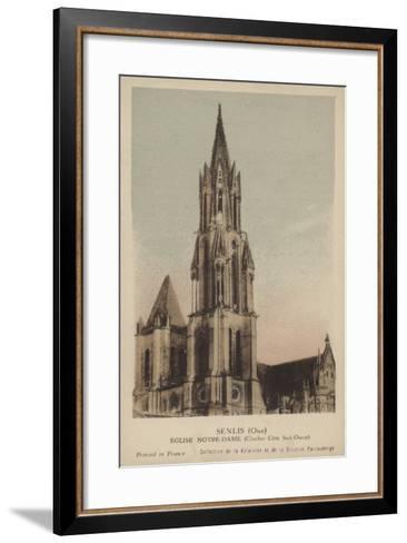 Senlis, Eglise Notre Dame--Framed Art Print