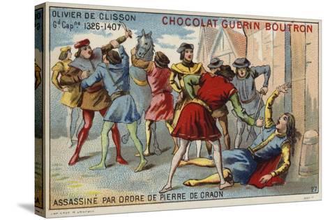 Attempted Assassination of Olivier De Clisson by Pierre De Craon--Stretched Canvas Print