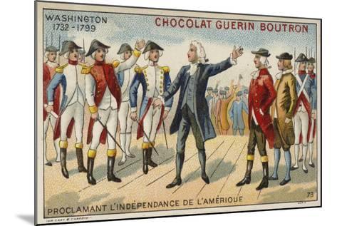 George Washington Proclaiming America's Independence--Mounted Giclee Print