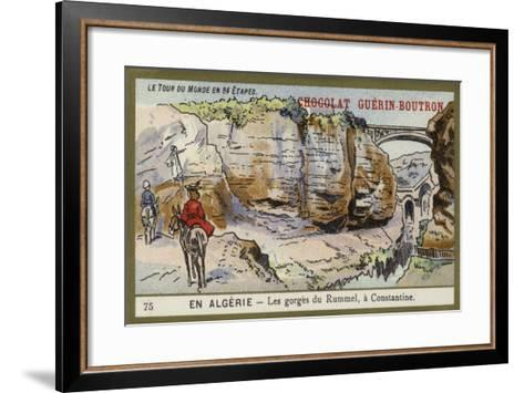 The Gorges of Rummel, Near Constantine, Algeria--Framed Art Print