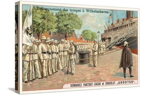 Embarkation of German Troops at Wilhemshaven, Boxer Rebellion, 1900--Stretched Canvas Print