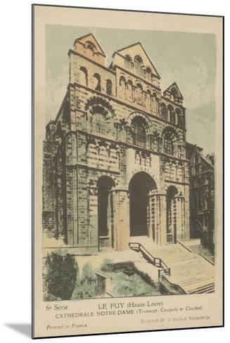 Le Puy, Cathedrale Notre Dame--Mounted Giclee Print