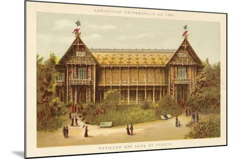 Pavilion of Waters and Forests, Exposition Universelle 1889, Paris--Mounted Giclee Print