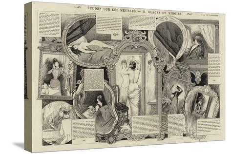 Etudes Sur Les Meubles, Glaces Et Miroirs--Stretched Canvas Print