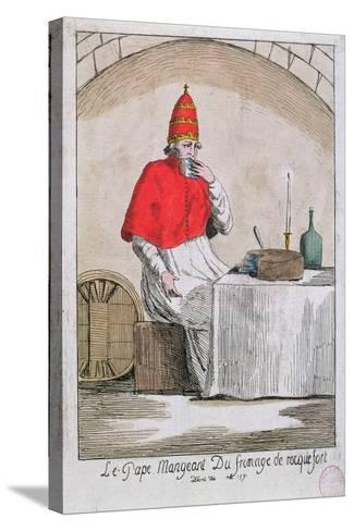 The Pope Eating Roquefort Cheese, 1791--Stretched Canvas Print