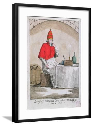 The Pope Eating Roquefort Cheese, 1791--Framed Art Print