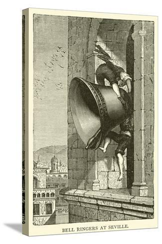 Bell Ringers at Seville--Stretched Canvas Print