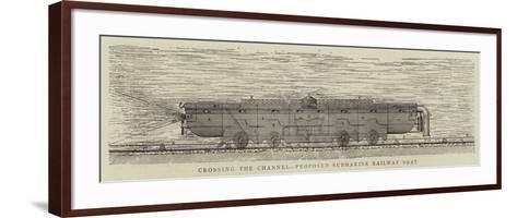 Crossing the Channel, Proposed Submarine Railway Boat--Framed Art Print