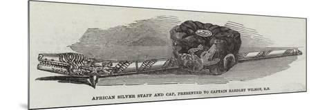 African Silver Staff and Cap, Presented to Captain Eardley Wilmot, Rn--Mounted Giclee Print