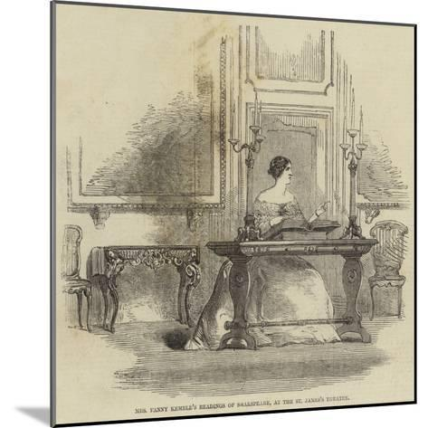 Mrs Fanny Kemble's Readings of Shakespeare, at the St James's Theatre--Mounted Giclee Print