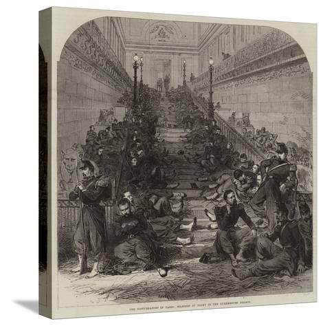The Disturbances in Paris, Soldiers at Night in the Luxembourg Palace--Stretched Canvas Print