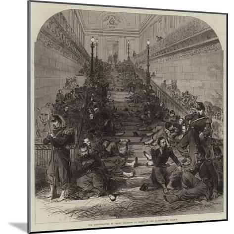 The Disturbances in Paris, Soldiers at Night in the Luxembourg Palace--Mounted Giclee Print