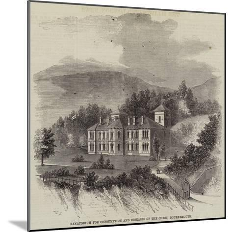 Sanatorium for Consumption and Diseases of the Chest, Bournemouth--Mounted Giclee Print