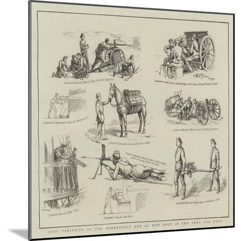 Some Varieties of the Nordenfelt Gun as Now Used in the Army and Navy--Mounted Giclee Print
