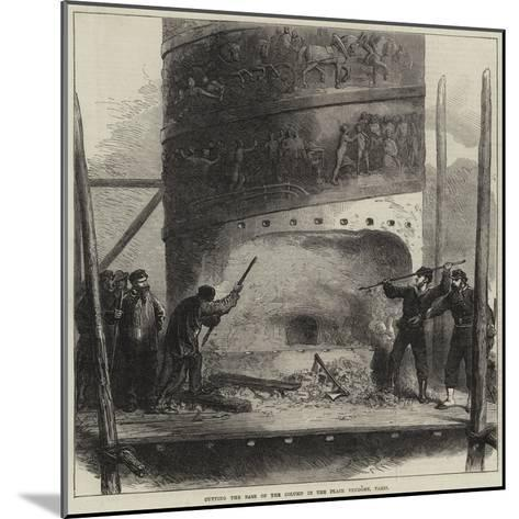Cutting the Base of the Column in the Place Vendome, Paris--Mounted Giclee Print