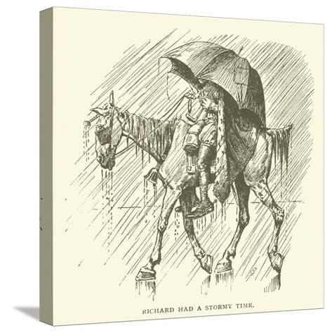 Richard Had a Stormy Time--Stretched Canvas Print