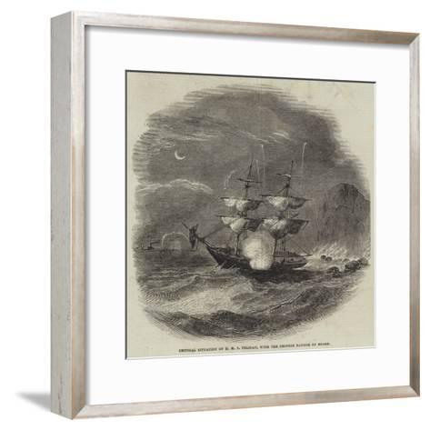 Critical Situation of HMS Pelican, with the Chinese Ransom on Board--Framed Art Print