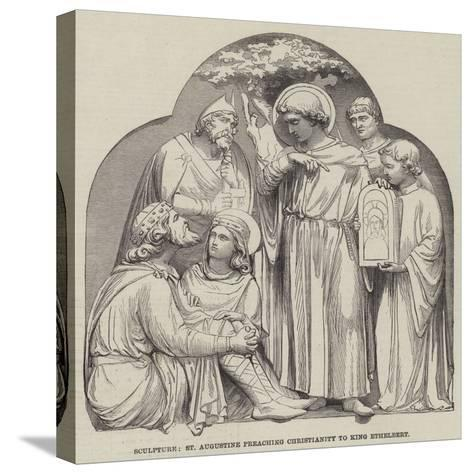 Sculpture, St Augustine Preaching Christianity to King Ethelbert--Stretched Canvas Print