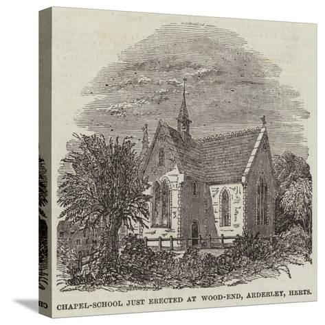 Chapel-School Just Erected at Wood-End, Arderley, Hertfordshire--Stretched Canvas Print