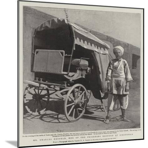 Mr Charles Neufeld, One of the Prisoners Rescued at Omdurman--Mounted Giclee Print