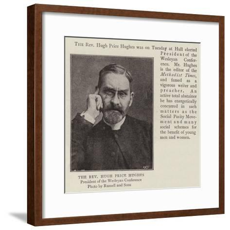 The Reverend Hugh Price Hughes--Framed Art Print
