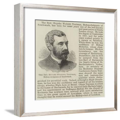 The Reverend Huyshe Wolcott Yeatman, Bishop Designate of Southwark--Framed Art Print