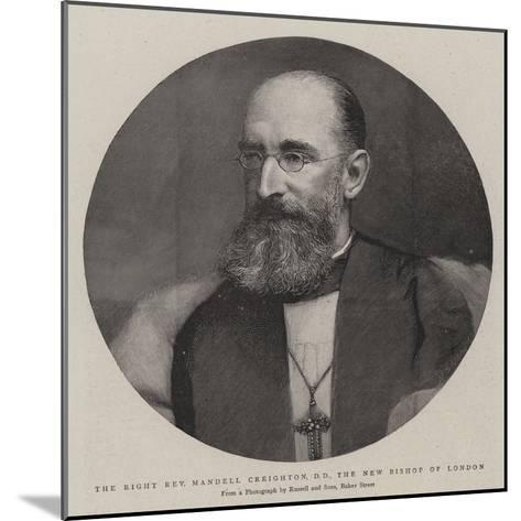The Right Reverend Mandell Creighton, Dd, the New Bishop of London--Mounted Giclee Print