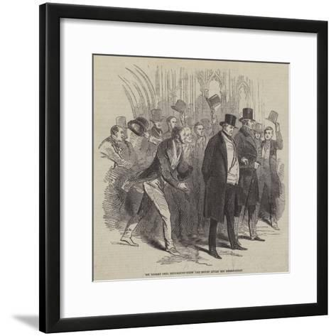 Sir Robert Peel Returning from the House after His Resignation--Framed Art Print
